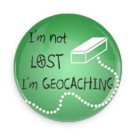Chapa I'm not lost I'm Geocaching